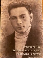 Determination Through the Holocaust, War, and Beyond - a Memoir