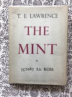The Mint: A Day-Book of the R.A.F. Depot between August and December 1922 with Later Notes by 352087 A/c Ross (USED)