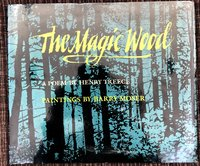 Magic  Wood:  A  Poem  by  Henry  Treece;  Paintings  by  Barry  Moser  (signed  1st  edition)
