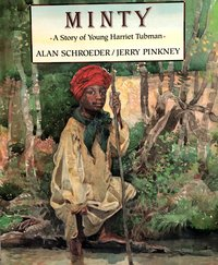 Minty:  A  Story  of  Young  Harriet  Tubman  (1st  edition)