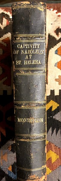 History  of  the  Captivity  of  Napoleon  at  St.  Helena