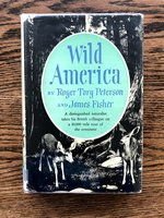 Wild  America:  The  Record  of  a  30,000-Mile  Journey  Around  the  Continent  by  a  Distinguished  Naturalist  and  His  British  Colleague