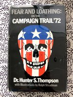 Fear and Loathing: on the Campaign Trail '72 (1st edition)