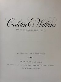 Carleton E. Watkins: Photographs 1861-1874 (USED)