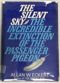 The Silent Sky: The Incredible Extinction of The Passenger Pigeon (USED)